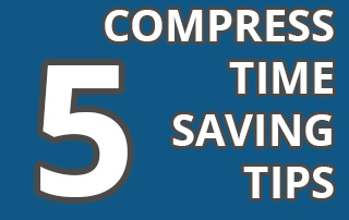 5 COMPRESS Tips